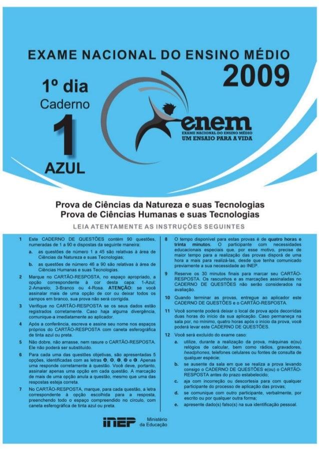 CN – 1º dia CADERNO 1 – AZUL – PÁGINA 1 ENEM 2009 CIÊNCIAS DA NATUREZA E SUAS TECNOLOGIAS Questões de 1 a 45 Questão 1  ¡...