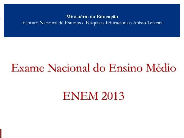 Ministério da EducaçãoInstituto Nacional de Estudos e Pesquisas Educacionais Anísio TeixeiraExame Nacional do Ensino Médio...