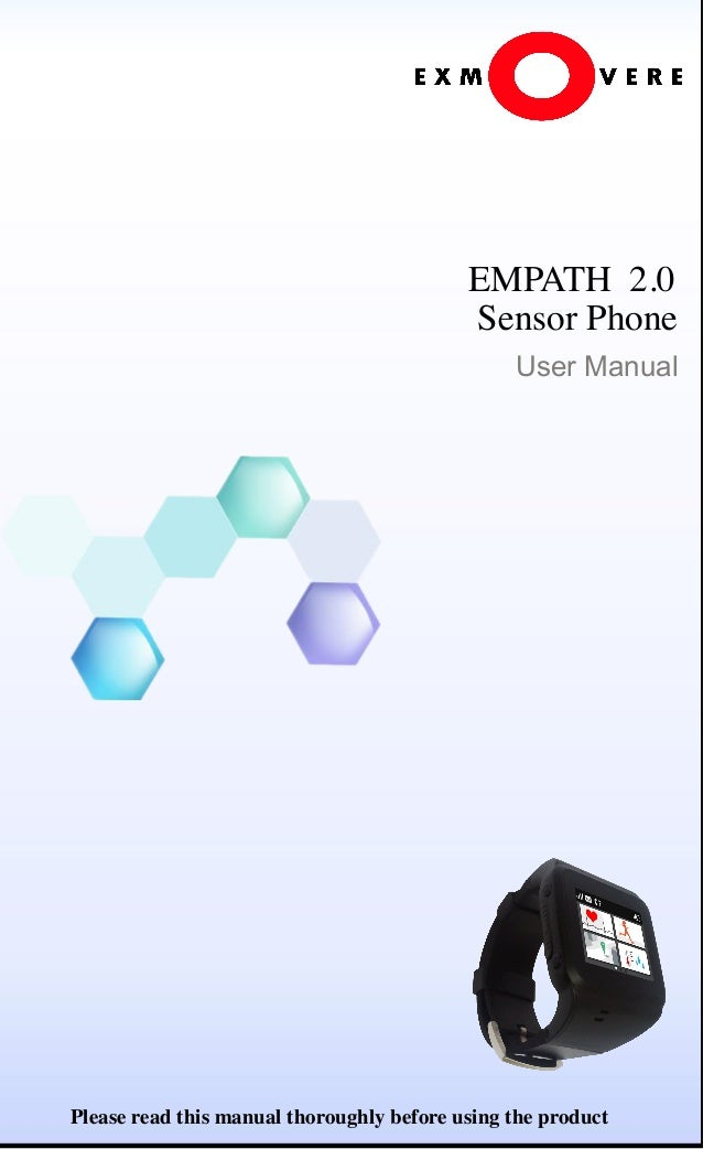 EMPATH 2.0  Sensor Phone     User Manual Please read this manual thoroughly before using the product
