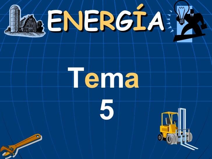 Energía Tema 5