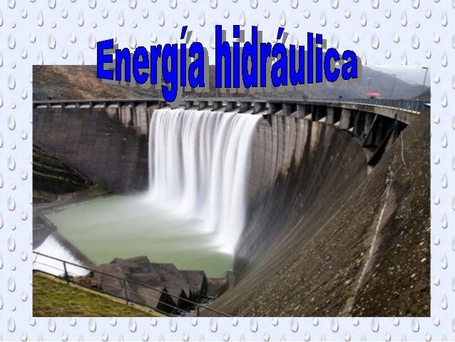 Indice 1-Portada. 2-Indice. 3-Introducción. 4-Obtención de la energía hidráulica. 5-Ventajas. 6-Desventajas. 7-Medidas de ...