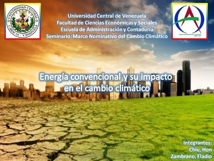Energía convencional y su impacto en el cambio climático