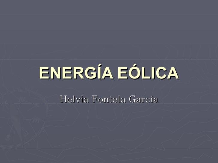 ENERGÍA EÓLICA Helvia Fontela García