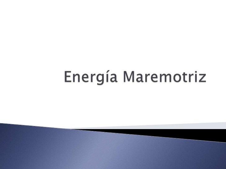    La energía mareomotriz se obtiene a partir de    las corrientes de los océanos , olas y mareas.    La fuerza de las co...