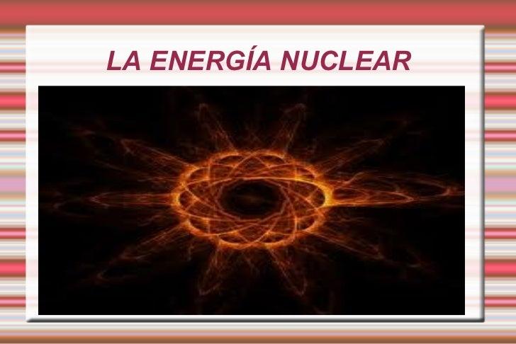 Energía nuclar positiva   candela garcía - álvaro santiago
