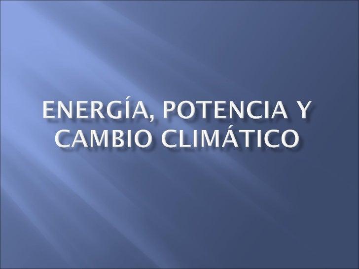 Energía, potencia y cambio climático