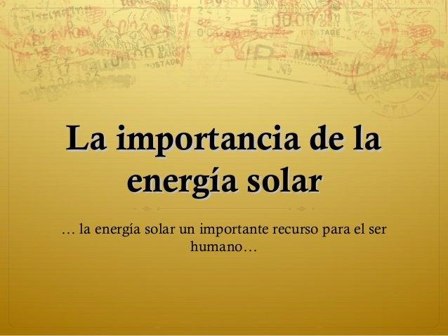 Beneficios Energia Solar Energía Solar… la Energía