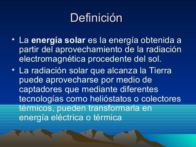 Ciclo de Energia Solar Definición• la Energía Solar