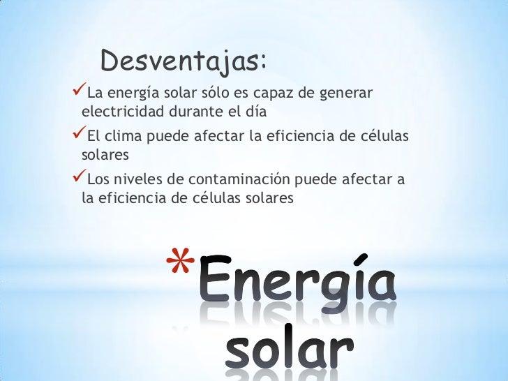 Ventajas Desventajas de la Energia Solar Desventajas:la Energía Solar