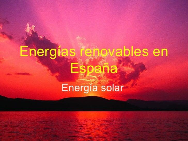 Energías renovables en       España      Energía solar