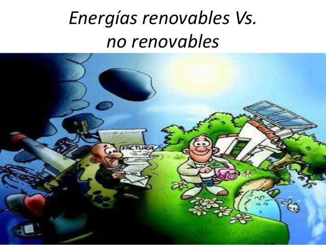 Energías renovables Vs. no renovables