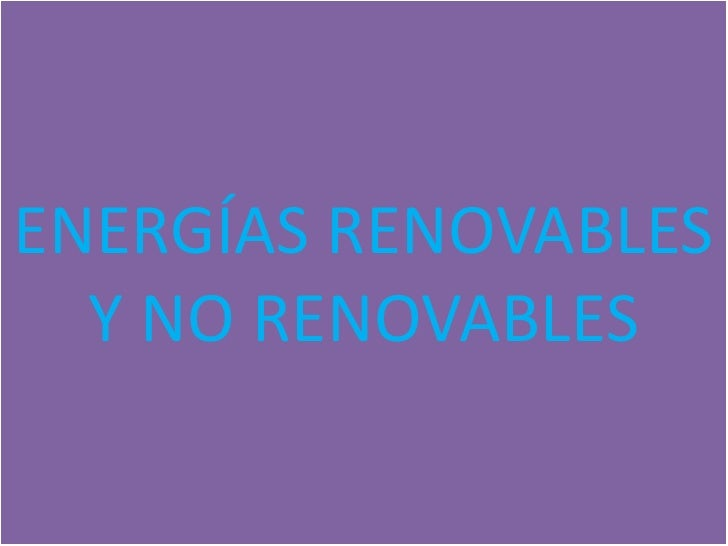 Energias Renovables Energías Renovables y no