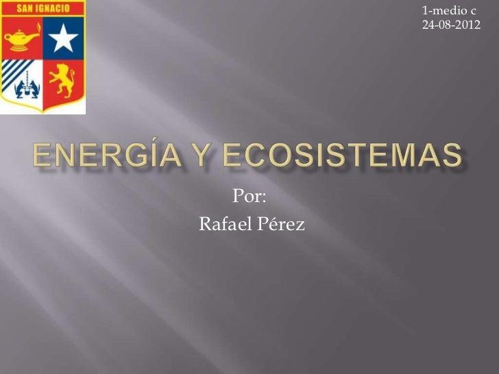 1-medio c               24-08-2012   Por:Rafael Pérez