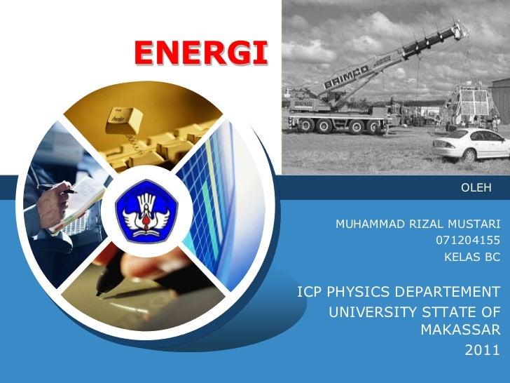 ENERGI                              OLEHLOGO          MUHAMMAD RIZAL MUSTARI                           071204155          ...