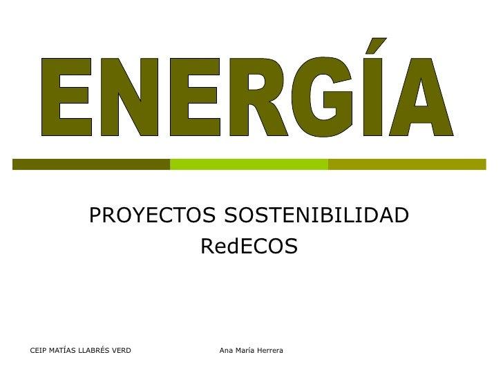 PROYECTOS SOSTENIBILIDAD RedECOS ENERGÍA