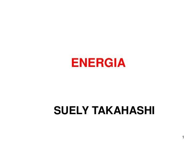 ENERGIA 1 SUELY TAKAHASHI