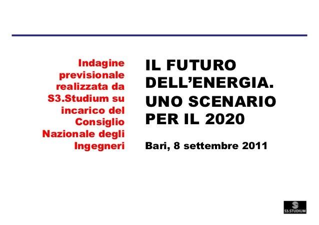 Indagine   IL FUTURO   previsionale  realizzata da   DELL'ENERGIA. S3.Studium su   incarico del                  UNO SCENA...