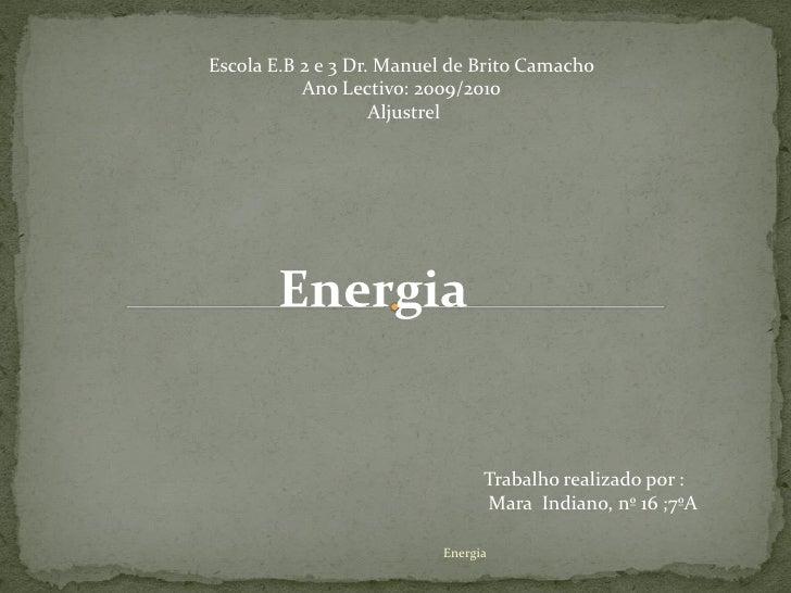 Escola E.B 2 e 3 Dr. Manuel de Brito Camacho            Ano Lectivo: 2009/2010                     Aljustrel            En...