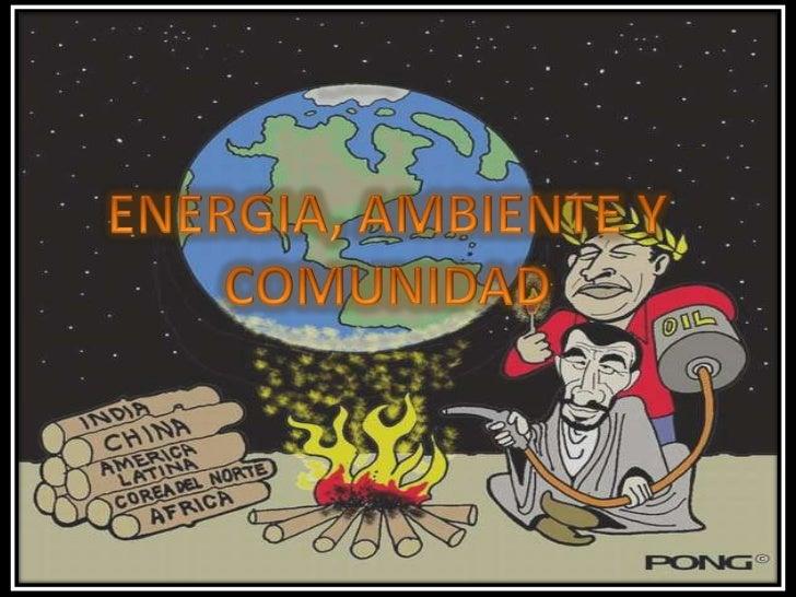 GENERALReconocer la energía como propiedad asociada a los objetos ysustancias, sus fuentes, usos, conflictos e impactos am...