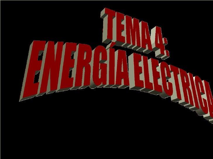 TEMA 4: ENERGÍA ELECTRICA