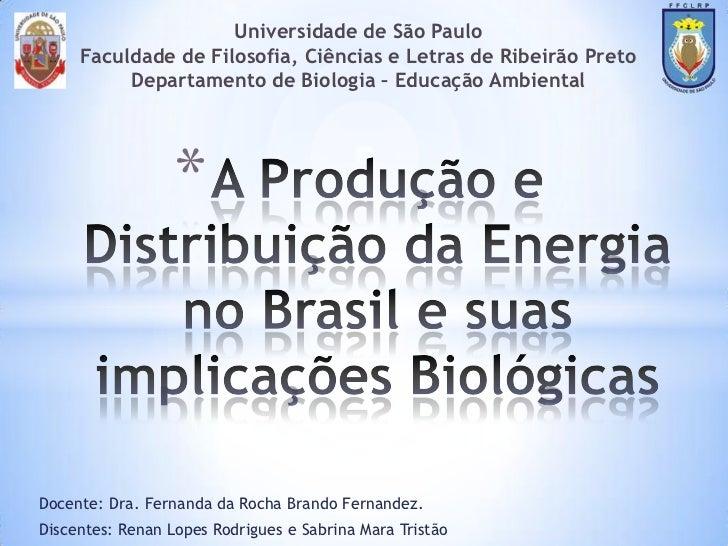 Universidade de São Paulo     Faculdade de Filosofia, Ciências e Letras de Ribeirão Preto          Departamento de Biologi...