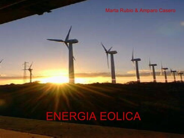 ENERGIA EOLICA Marta Rubio & Amparo Casero