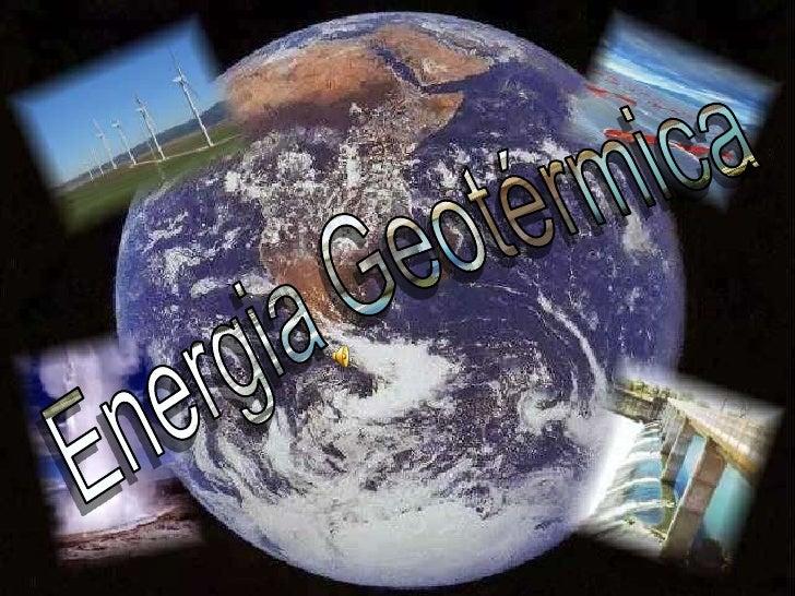 Energia Geotérmica<br />