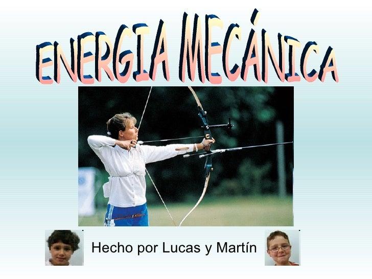 ENERGIA MECÁNICA Hecho por Lucas y Martín