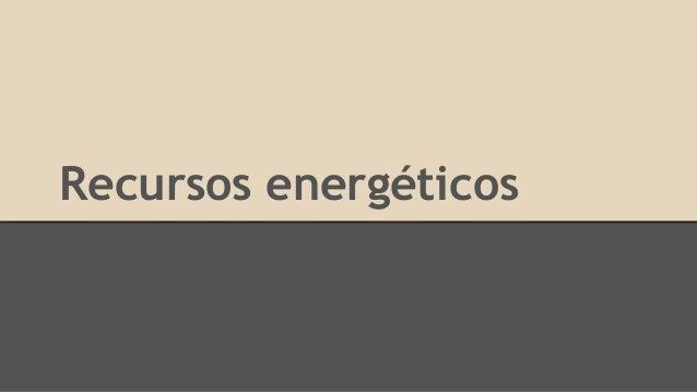 Recursos energéticos