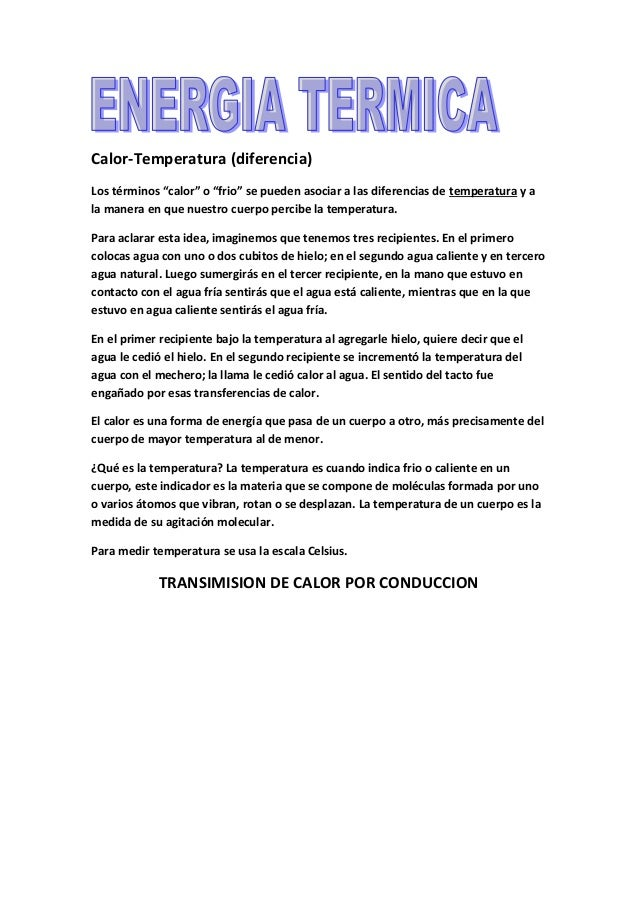 """Calor-Temperatura (diferencia) Los términos """"calor"""" o """"frio"""" se pueden asociar a las diferencias de temperatura y a la man..."""