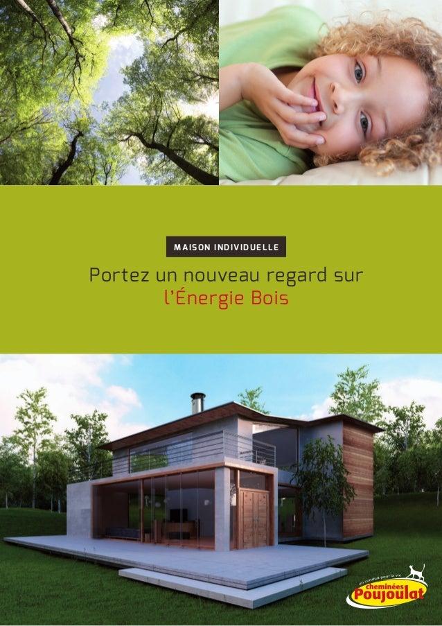 Energie bois en maison individuelle poujoulat for Maison individuelle en bois