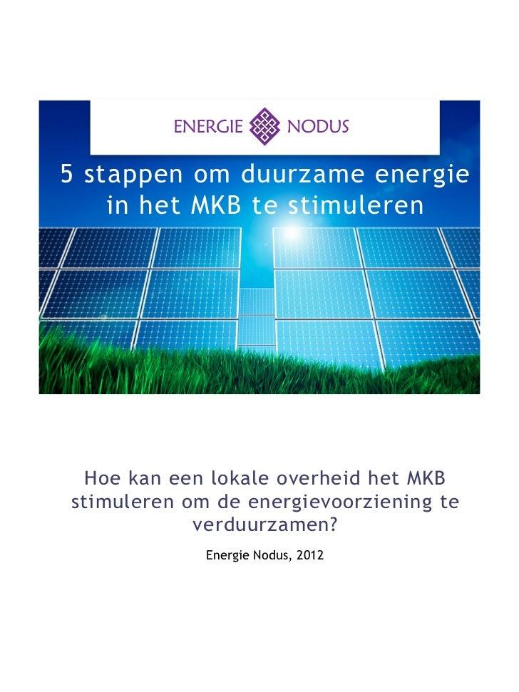 Hoe kan een lokale overheid het MKB stimuleren om de energievoorziening te verduurzamen?
