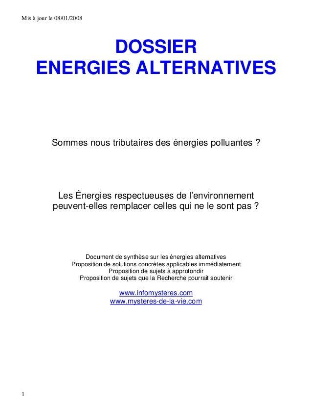 Mis à jour le 08/01/2008            DOSSIER     ENERGIES ALTERNATIVES           Sommes nous tributaires des énergies pollu...