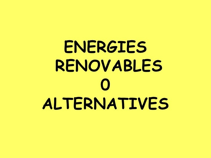ENERGIES  RENOVABLES       0 ALTERNATIVES