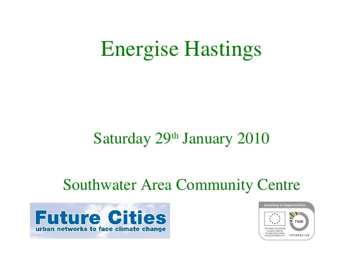 Energise Hastings    Saturday 29th January 2010Southwater Area Community Centre