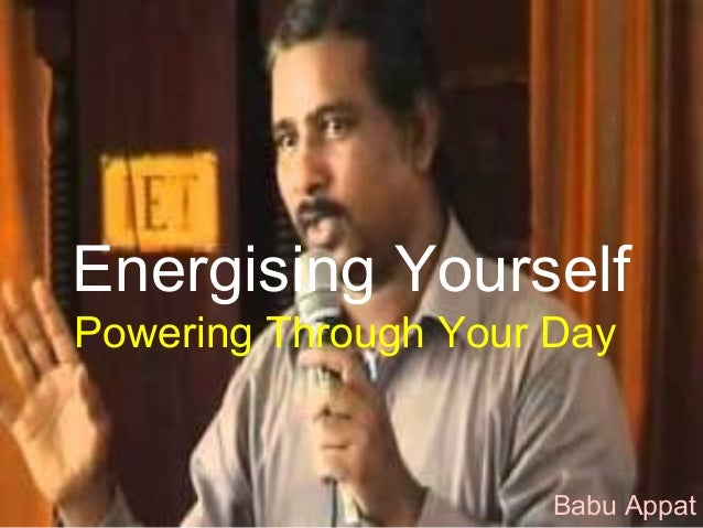 Energizing yourself