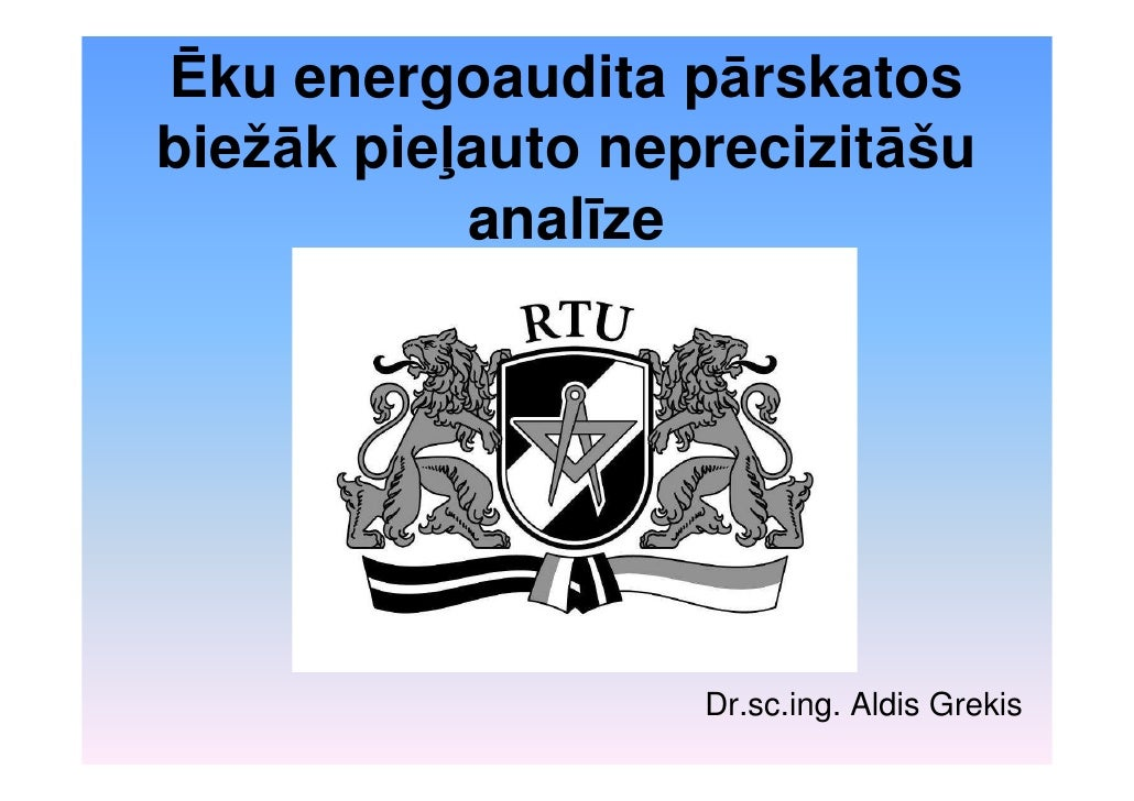 Ēku energoaudita pārskatosbiežāk pieļauto neprecizitāšu           analīze                   Dr.sc.ing. Aldis Grekis