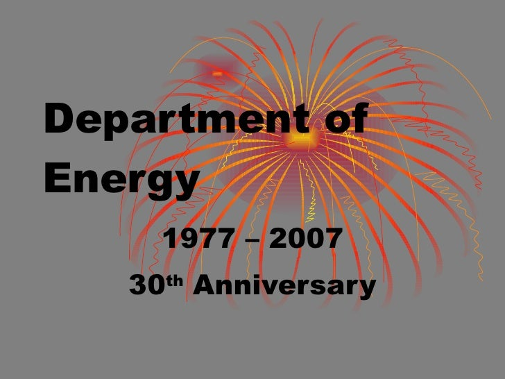 Department of Energy 1977 – 2007 30 th  Anniversary