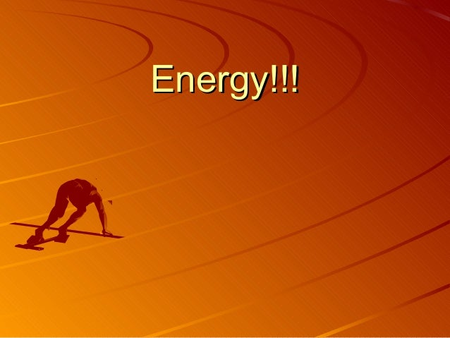 Energy!!!