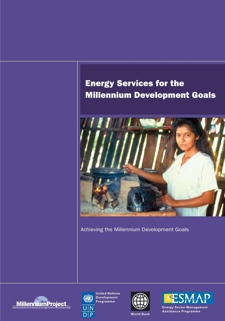 Energy Services for the  Millennium Development Goals     Achieving the Millennium Development Goals          United Natio...