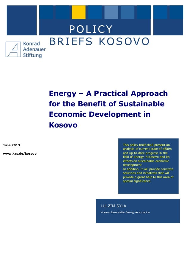 June 2013 www.kas.de/kosovo POLICY BRIEFS KOSOVO Energy – A Practical Approach for the Benefit of Sustainable Economic Dev...