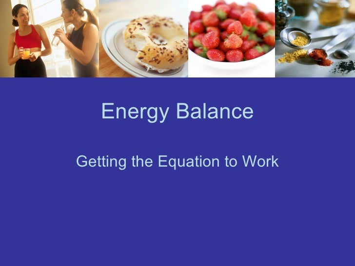 Energy Balance Getting the Equation to Work