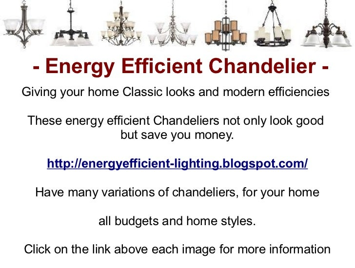 - Energy Efficient Chandelier -Giving your home Classic looks and modern efficiencies These energy efficient Chandeliers n...