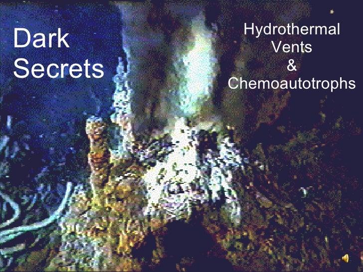 Hydrothermal Vents & Chemoautotrophs Dark Secrets