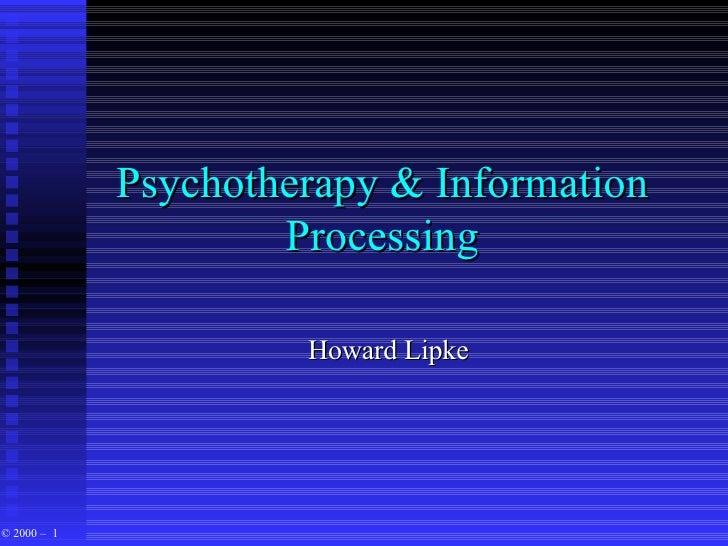 Psychotherapy & Information Processing Howard Lipke