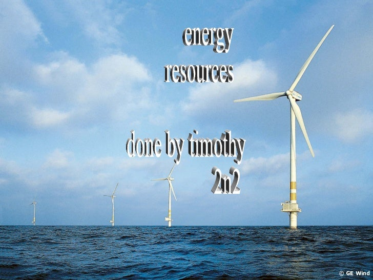 energy resources done by timothy 2n2