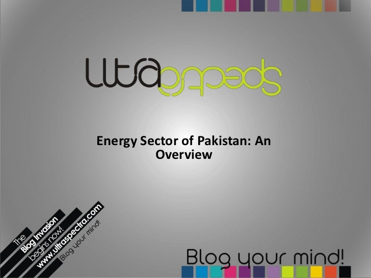 Energy Sector of Pakistan: An         Overview