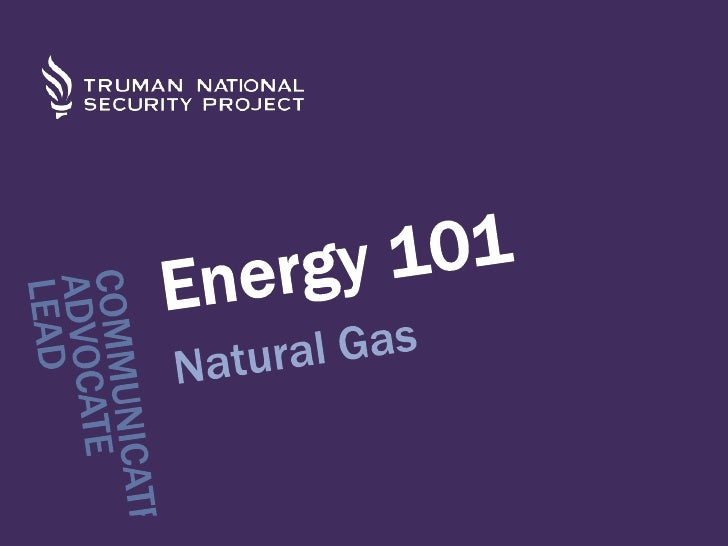 Energy 101 - natural gas