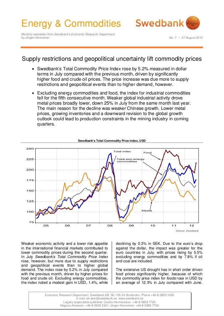 Energy & CommoditiesMonthly newsletter from Swedbank's Economic Research Departmentby Jörgen Kennemar                     ...