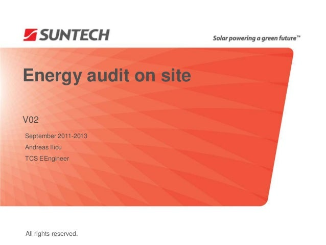 Energy audit on site V02 September 2011-2013 Andreas Iliou TCS EEngineer  All rights reserved.